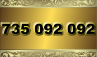 zlaté číslo - 735 092 092