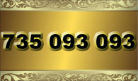 zlaté číslo - 735 093 093