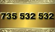 zlaté číslo - 735 532 532